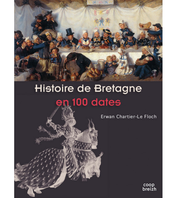 HISTOIRE DE BRETAGNE EN 100 DATES