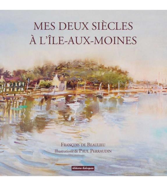 MES DEUX SIÈCLES À L'ÎLE-AUX-MOINES