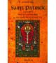 SAINT PATRICK (390-461) Nouveau druide ou apôtre éclairé ?