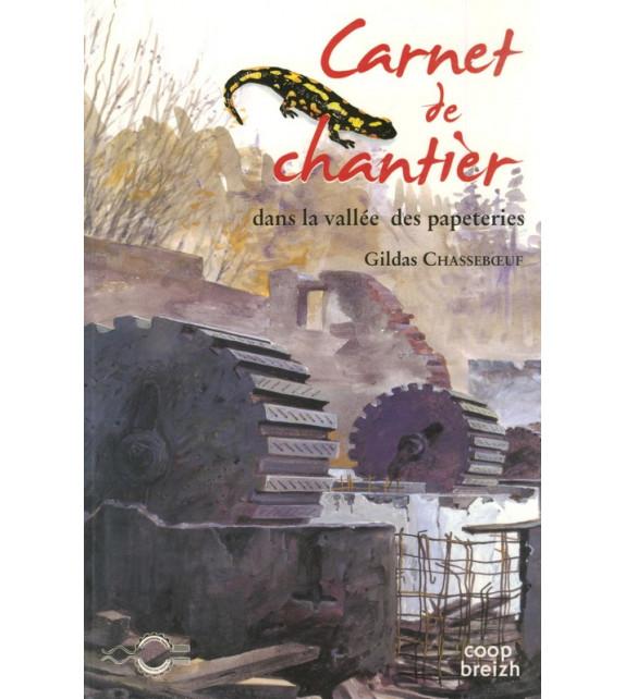 CARNETS DE CHANTIER DANS LA VALLEE DES PAPETERIES