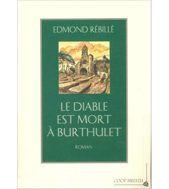 LE DIABLE EST MORT A BURTHULET