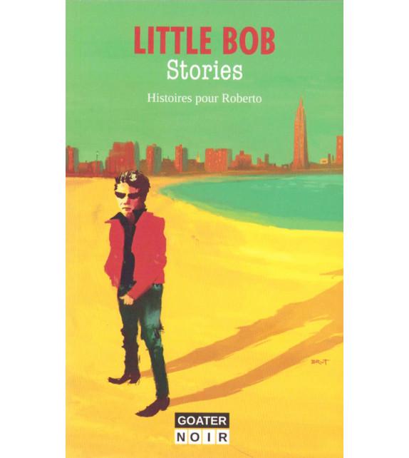 LITTLE BOB STORIES - Histoire pour Roberto