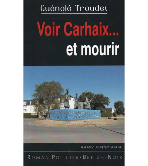 VOIR CARHAIX... ET MOURIR