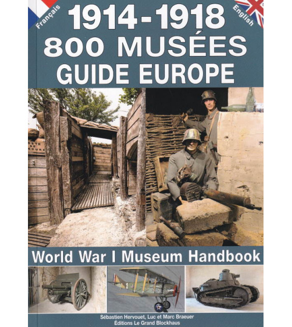 1914-1918 - 800 MUSÉES - Guide Europe