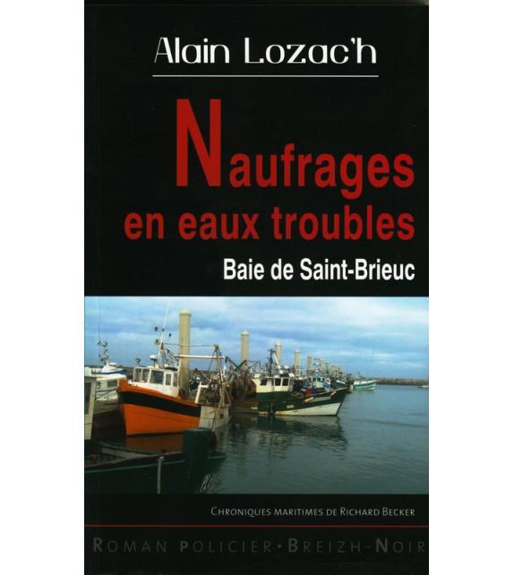 NAUFRAGES EN EAUX TROUBLES, Baie de Saint-Brieuc