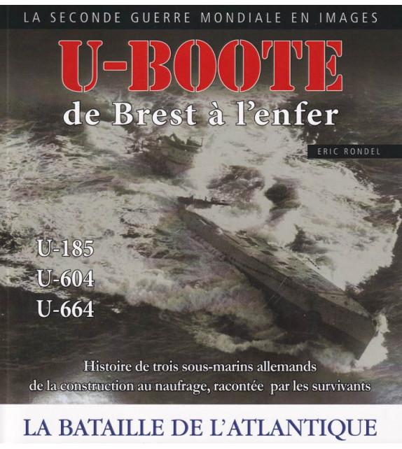 U-BOOTE de Brest à l'enfer