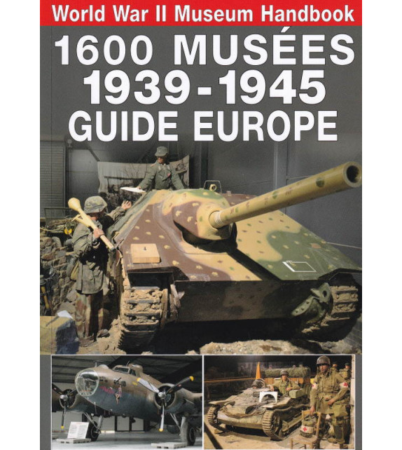 1600 MUSÉES 1939-1945 - Guide Europe
