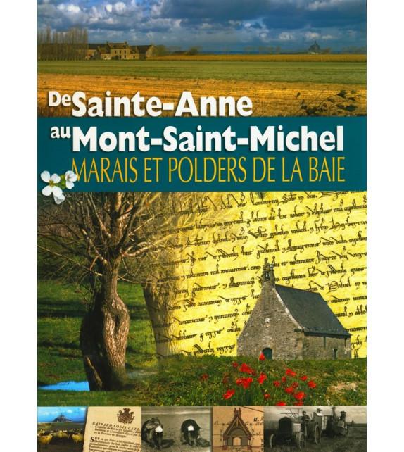 DE SAINTE-ANNE AU MONT-SAINT-MICHEL - Marais et polders de la baie