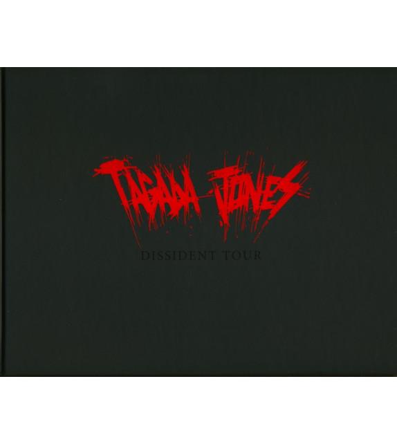 DISSIDENT TOUR TAGADA JONES