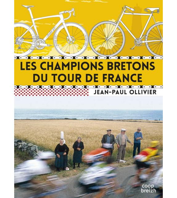 LES CHAMPIONS BRETONS DU TOUR DE FRANCE