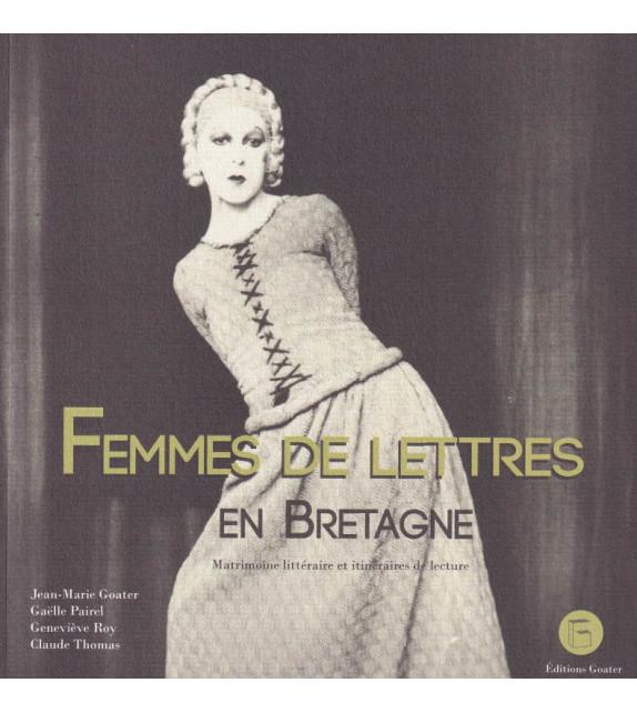 FEMMES DE LETTRES EN BRETAGNE - Matrimoine littéraire et itinéraires de lecture