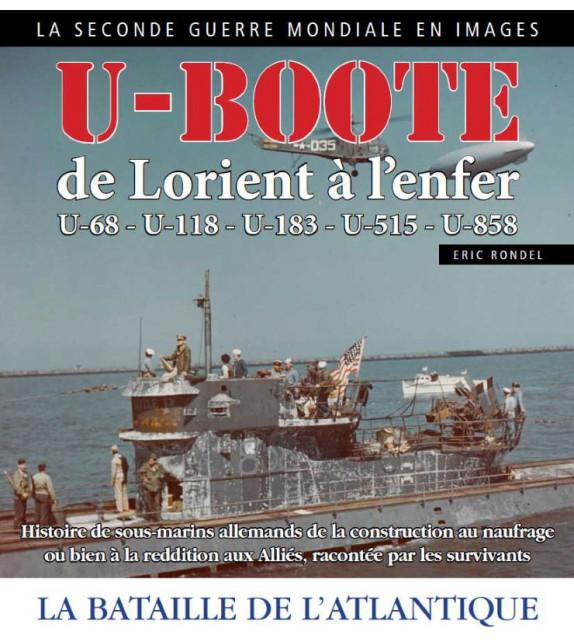 U-BOOTE - De Lorient à l'enfer u-68 u-118 u-183 u-515 u-858