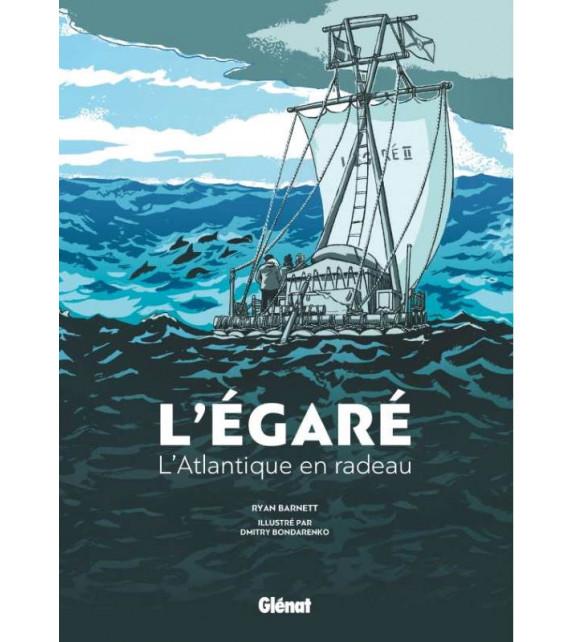 L'ÉGARÉ - L'Atlantique en radeau