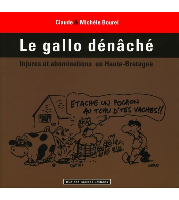 LE GALLO DENÂCHE - injures et abominations en Haute-Bretagne