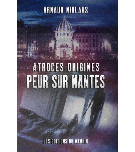 ATROCES ORIGINES : Peur su Nantes
