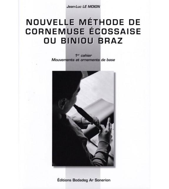NOUVELLE MÉTHODE DE CORNEMUSE ÉCOSSAISE OU BINIOU BRAZ - 1er cahier : Mouvements et ornements de base