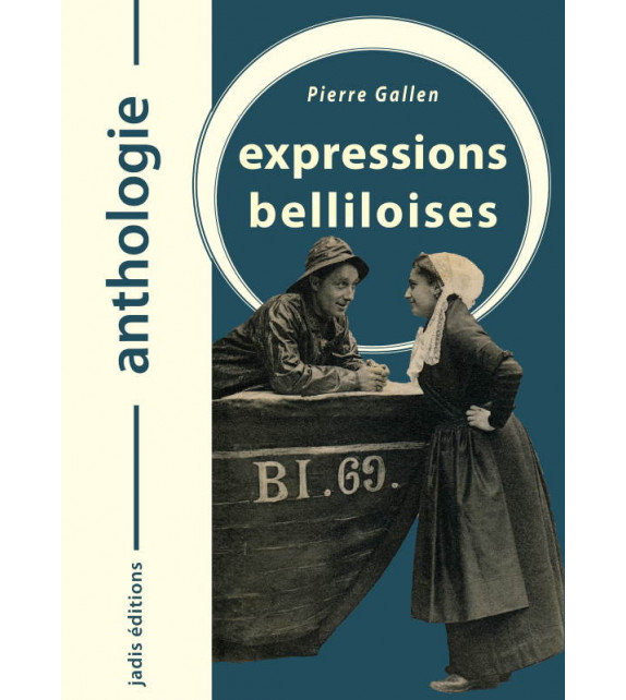ANTHOLOGIE DES EXPRESSIONS BELLILOISES