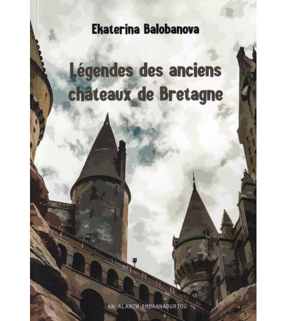 LÉGENDES DES ANCIENS CHÂTEAUX DE BRETAGNE