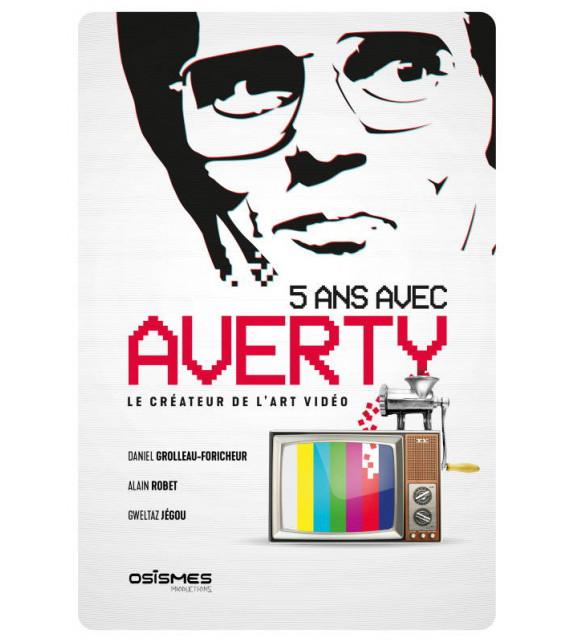 5 ANS AVEC AVERTY - Le créateur de l'art vidéo