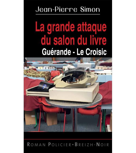 LA GRANDE ATTAQUE DU SALON DU LIVRE Guérande - Le Croisic