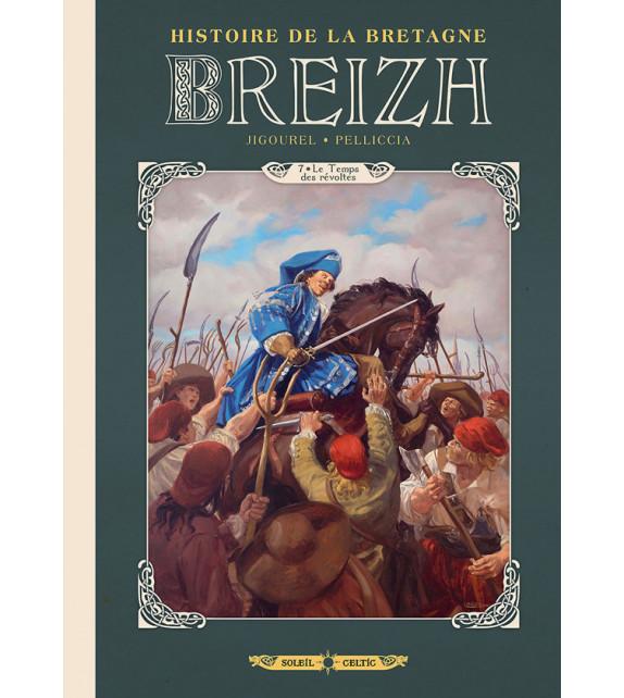 BREIZH - Tome 7, Le Temps des révoltes - Histoire de la Bretagne en BD
