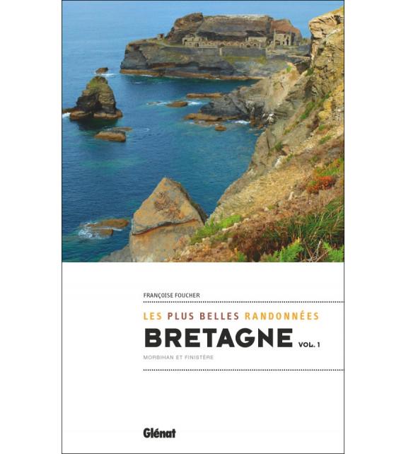 BRETAGNE, LES PLUS BELLES RANDONNÉES - Volume 1