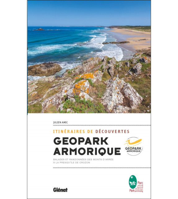 ITINÉRAIRE DE DÉCOUVERTE DU GEOPARK D'ARMORIQUE - Balades et randonnées des Monts d'Arrée à la presqu'île de Crozon