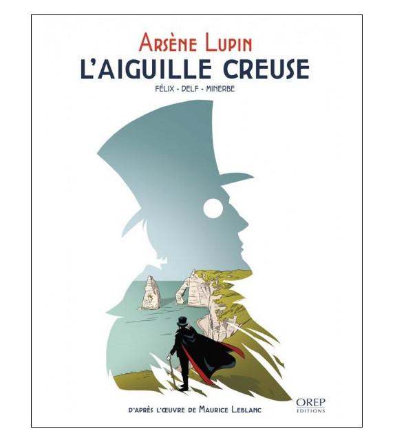 ARSENE LUPIN - L'aiguille creuse