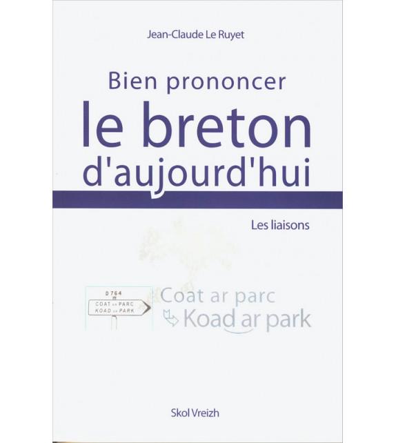 BIEN PRONONCER LE BRETON D'AUJOURD'HUI - Les liaisons
