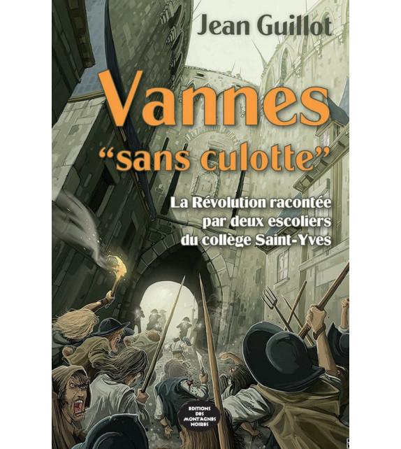 VANNES SANS-CULOTTE - La Révolution racontée par deux « escholiers » du collège Saint-Yves
