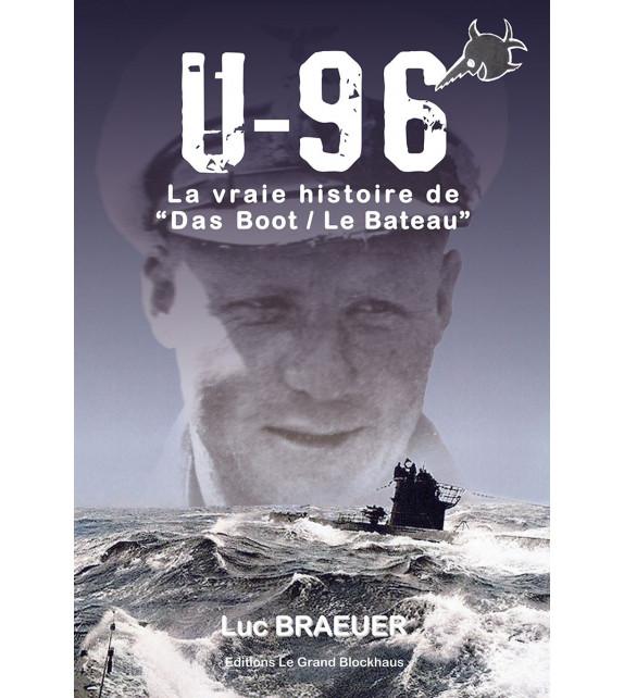 """U-96 - La vraie histoire de """"Das Boot - Le Bateau"""""""
