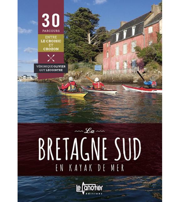 LA BRETAGNE SUD EN KAYAK DE MER, 30 parcours entre entre Le Croisic et Crozon