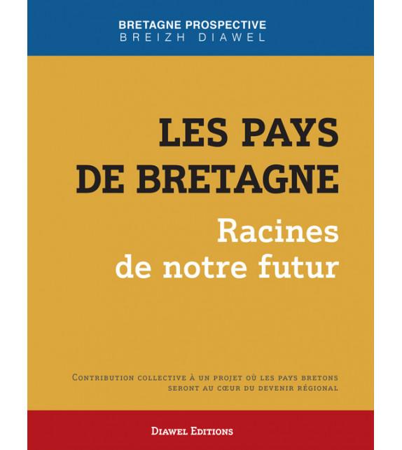 LES PAYS DE BRETAGNE – Racines de notre futur