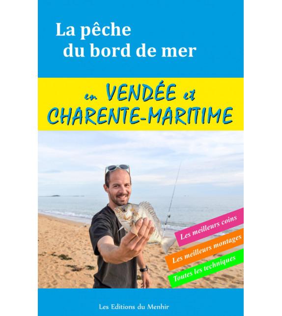 LA PÊCHE DU BORD DE MER - Vendée et Charente-Maritime