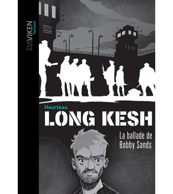 LONG KESH, La ballade de Bobby Sands