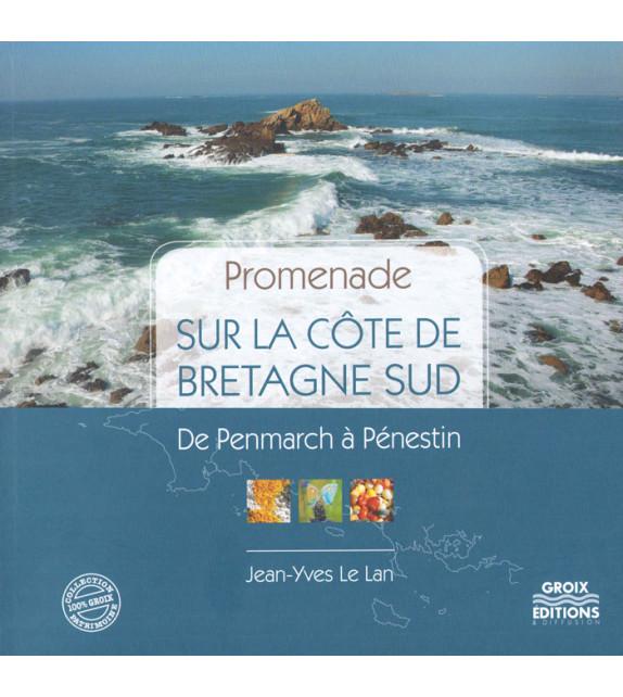 PROMENADE SUR LA CÔTE DE BRETAGNE SUD De Penmarch à Penestin