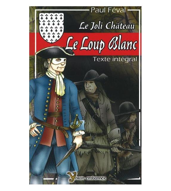LE LOUP BLANC - LE JOLI CHATEAU