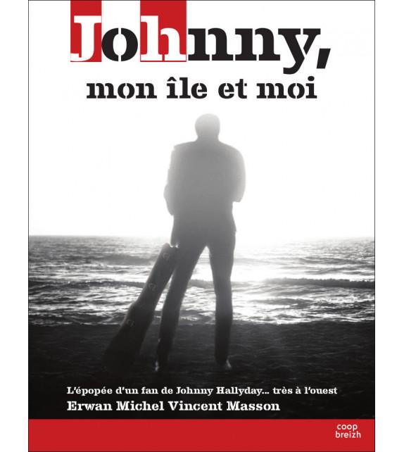 JOHNNY, MON ÎLE ET MOI - L'épopée d'un fan de Johnny Hallyday... très à l'ouest