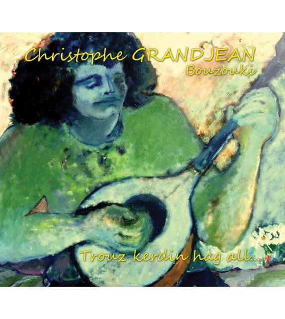 CD CHRISTOPHE GRANDJEAN - Trouz kerdin hag all…
