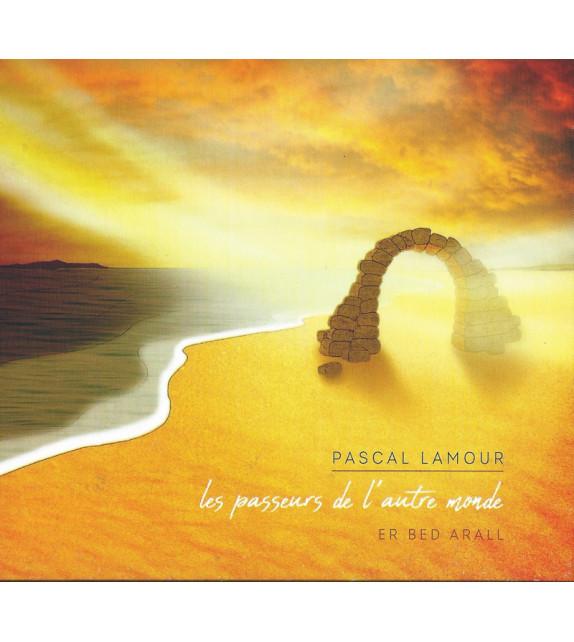 CD PASCAL LAMOUR - Les Passeurs de l'Autre Monde
