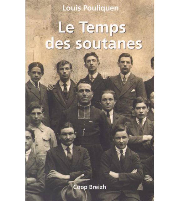 LE TEMPS DES SOUTANES