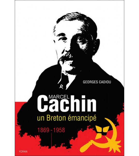MARCEL CACHIN, UN BRETON ÉMANCIPÉ