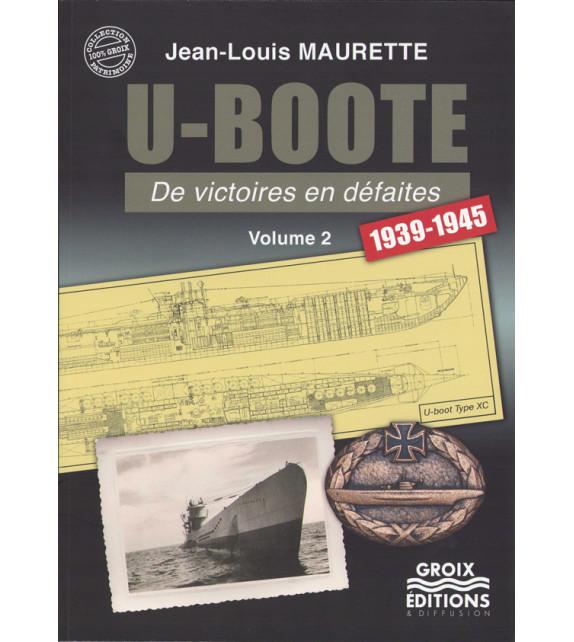 U-BOOTE DE VISTOIRES EN DÉFAITES, 1939-1945