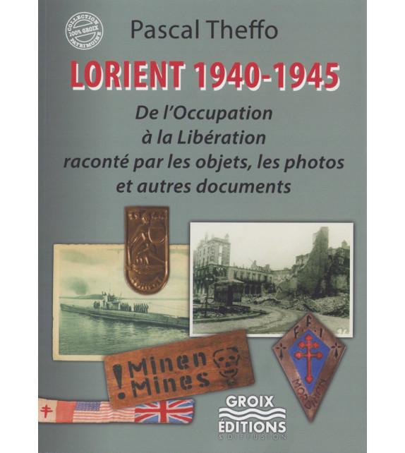 LORIENT 1939-1945, De l'occupation à la libération
