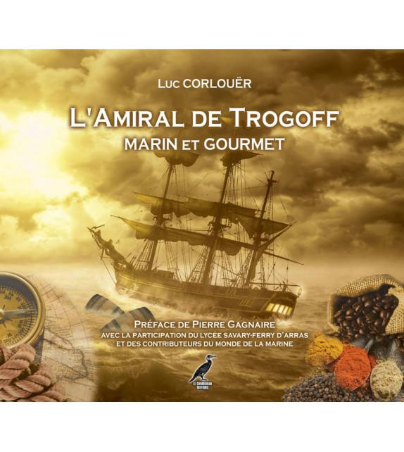 L'AMIRAL DE TROGOFF, Marin et gourmet