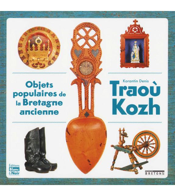 TRAOÙ KOZH, 50 objets du quotidien de la Bretagne ancienne