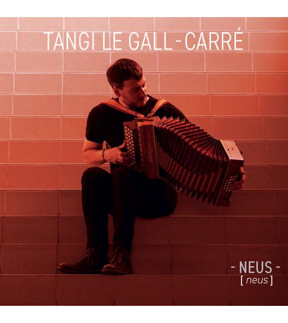 CD TANGI LE GALL-CARRÉ - Neus